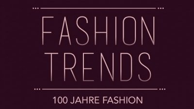 [Infografik] 100 Jahre Fashion – und wie Du die Trends heute trägst